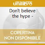 Don't believe the hype - cd musicale di 80's underground rap