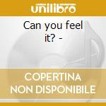Can you feel it? - cd musicale di 80's underground rap