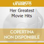 HER GREATEST MOVIE HITS cd musicale di GARLAND JUDY