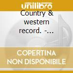 Country & western record. - charles ray cd musicale di Ray charles (4 cd)