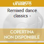 Remixed dance classics - cd musicale di Everybody dance (3 cd)