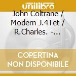 J.Coltrane/Modern J.4Tet/R.Charles. - Great Chefs Dinner Music cd musicale di J.4tet/r.cha J.coltrane/modern