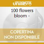 100 flowers bloom - cd musicale di Gang of four