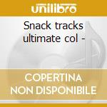 Snack tracks ultimate col - cd musicale di Scooby-doo's