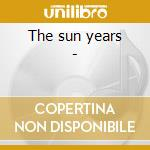 The sun years - cd musicale di C.perkins/j.l.lewis/j.cash (3