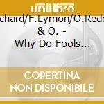 L.Richard/F.Lymon/O.Redding & O. - Why Do Fools Fall In Love cd musicale di L.richard/f.lymon/o.redding &