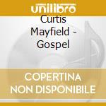Gospel - mayfield curtis gospel cd musicale di Curtis Mayfield