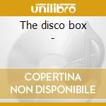 The disco box - cd musicale di Artisti Vari