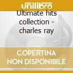 Ultimate hits collection - charles ray cd musicale di Ray charles (2 cd)