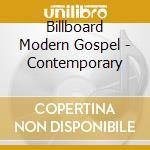 Billboard Modern Gospel - Contemporary cd musicale di Billboard modern gospel
