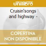 Cruisin'songs and highway - cd musicale di Hod rod & classics (4 cd)