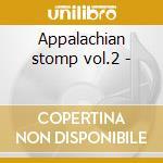 Appalachian stomp vol.2 - cd musicale di A.krauss/b.monroe/l.flatt & o.