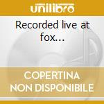 Recorded live at fox... cd musicale di John lee hooker & ca