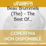 Beau Brummels - The Best Of... cd musicale di Brummels Beau