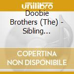Sibling rivalry - doobie brothers cd musicale di Doobie Brothers