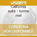California suite - torme mel cd musicale di Mel Torme'