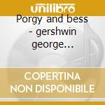 Porgy and bess - gershwin george ellington duke cd musicale di George Gershwin