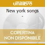 New york songs - cd musicale di L.minelli/s.davis/drifters & o