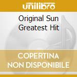 ORIGINAL SUN GREATEST HIT cd musicale di PERKINS CARL