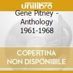 Anthology 1961-1968 - pitney gene cd musicale di Gene Pitney