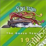 Soul Train - The Dance Years 1978 cd musicale di Train Soul