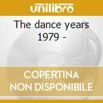 The dance years 1979 - cd musicale di Train Soul