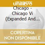 CHICAGO VI cd musicale di CHICAGO (RISTAMPA)