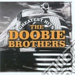 GREATEST HITS cd musicale di DOOBIE BROTHERS