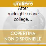 After midnight:keane college 28/02/1980 cd musicale di Jerry Garcia