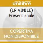 (LP VINILE) Present smile lp vinile