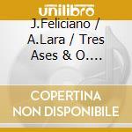 CANCIONES DE AMOR                         cd musicale di FELICIANO/LARA/TRES