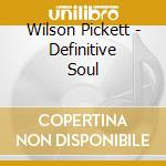 DEFINITIVE COLLECTION cd musicale di PICKETT WILSON