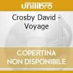 Crosby David - Voyage cd musicale di David Crosby