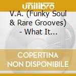 WHAT IT IS! FUNKY & RARE GROOVES/4CD cd musicale di ARTISTI VARI
