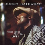 These songs for you live! cd musicale di Donny hathaway + 6 b