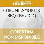 CHROME,SMOKE & BBQ (Box4CD) cd musicale di ZZ TOP