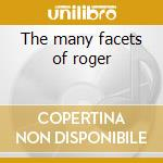 The many facets of roger cd musicale di Roger