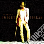 Dwight Yoakam - The Very Best Of cd musicale di Yoakam Dwight