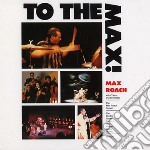 Roach Max - To The Max cd musicale di Max Roach