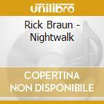 Nightwalk cd musicale di Rick Braun