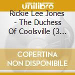 THE DUCHESS OF COOLSVILLE-3CD cd musicale di JONES RICKIE LEE