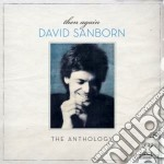 Then again: the david sanborn anthology cd musicale di David Sanborn