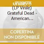 (LP VINILE) American beauty lp vinile di Grateful dead (vinyl