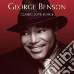 George Benson - Classic Love Songs cd musicale di George Benson