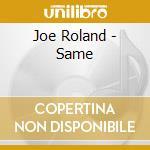 Same - cd musicale di Roland Joe