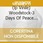 (LP VINILE) WOODSTOCK-3 DAYS OF PEACE & MUSIC -5LP    lp vinile di AA.VV.