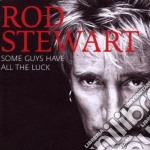 SOME GUYS HAVE ALL THE LUCK cd musicale di Rod Stewart