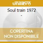 Soul train 1972 - cd musicale di M.jackson/c.mayfield/j.tex & o