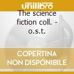 The science fiction coll. - o.s.t. cd musicale di Brian in box (ost) (4 cd)