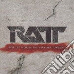 Tell the world:very best cd musicale di Ratt